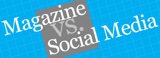 Magazine vs Social Media for Branding