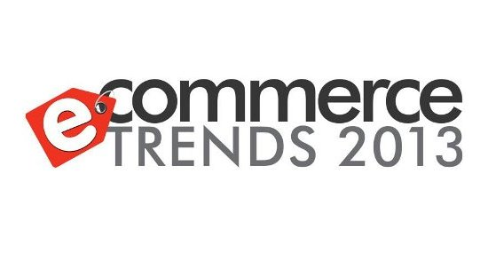 eCommerce Trends 2013