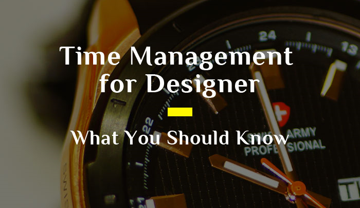Better Time Management for Designer