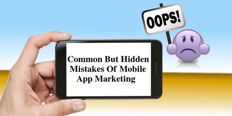 Mobile App Marketing Mistakes