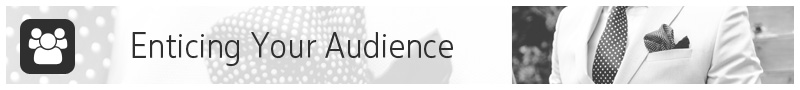 Website Design Tips #2-Enticing Audience
