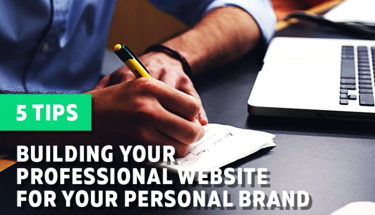 5 Tips in Building a Professional Website for Your Personal Brand