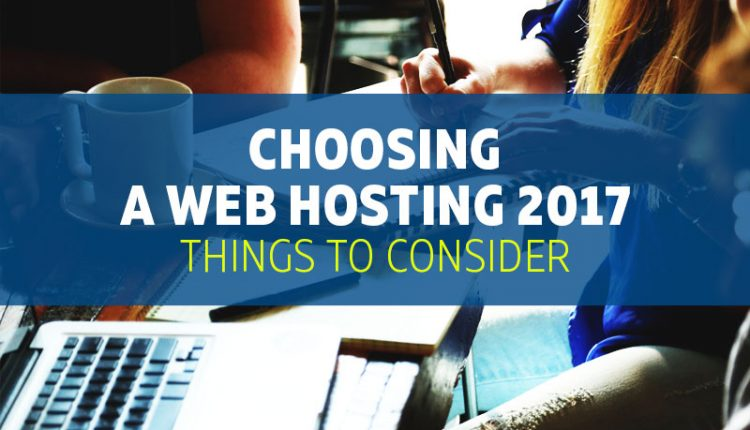 Choosing a Web Hosting for Your Brand Business 2017 – Things to Consider
