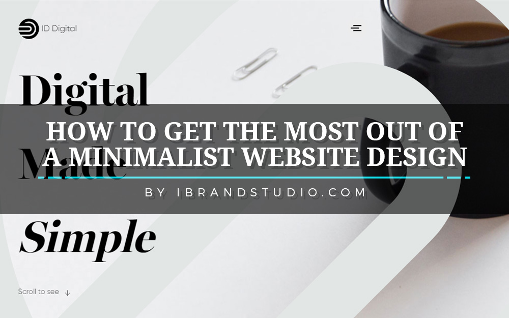 how to get the most out of a minimalist website design