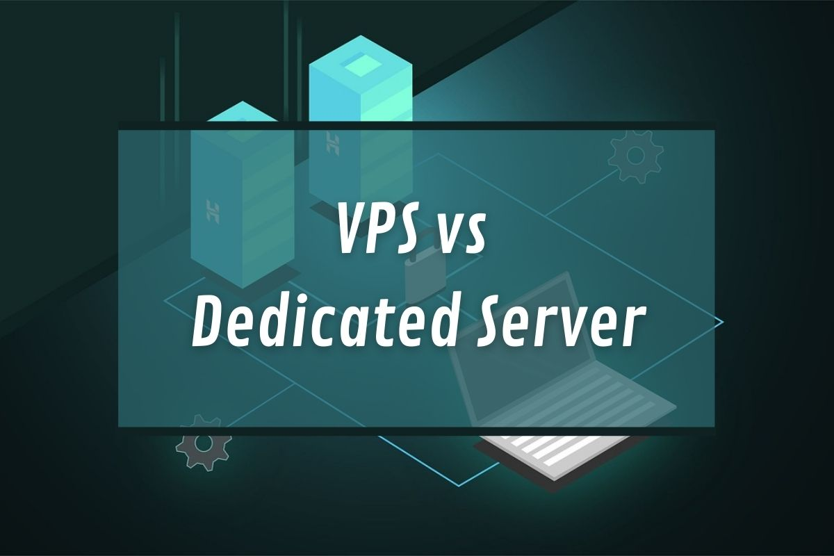 VPS vs. Dedicated Server - Which One Fits for Your Business