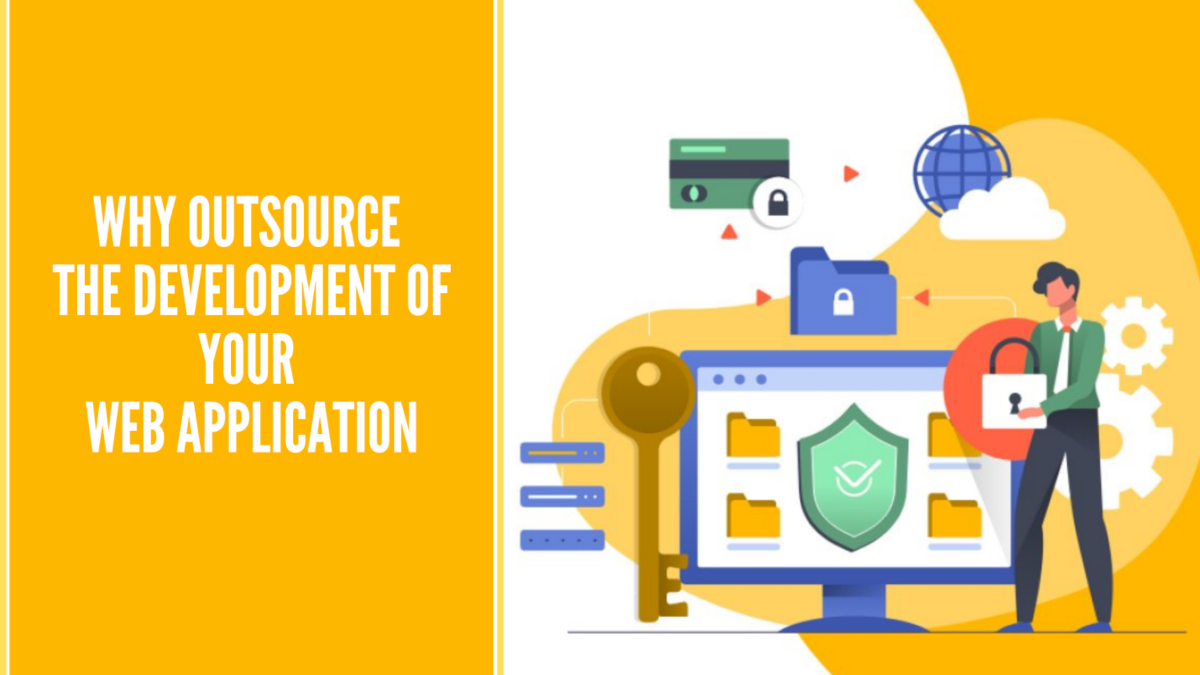 Why Outsource The Development of Your Web Application